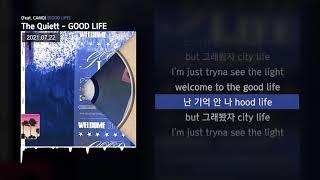 The Quiett - GOOD LIFE (Feat. CAMO) [GOOD LIFE]ㅣLyrics/가사