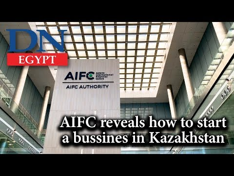 Daily News Egypt | AIFC reveals how to start a bussines in Kazakhstan