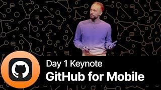 GitHub for Mobile - GitHub Universe 2019