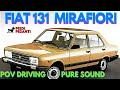 4k Pov Fiat 131 Mirafiori (1981) Sound Only. Cinematic