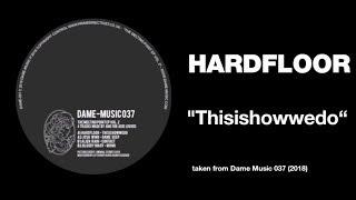 Hardfloor  Thisishowwedo @ www.OfficialVideos.Net
