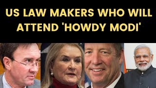 They are with India: US Law makers who will attend 'Howdy Modi' |NewsX