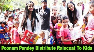 Poonam Pandey Distribute Raincoats To Poor Childrens