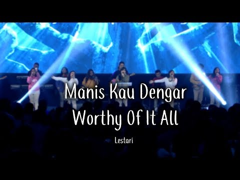 Manis Kau Dengar medley Worthy Of It All by Lestari