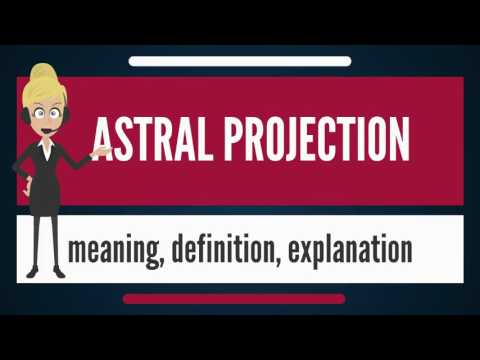 What is ASTRAL PROJECTION? What does ASTRAL PROJECTION mean? ASTRAL PROJECTION meaning