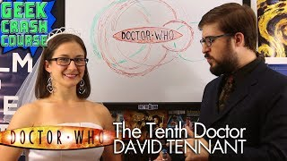 The Tenth Doctor: David Tennant - Doctor Who 50th Anniversary Special #10 - Geek Crash Course