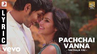 Vai Raja Vai - Pachchai Vanna Lyric | Gautham Karthik, Priya Anand