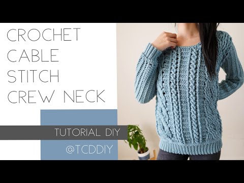 Crochet Cable Stitch Crew Neck Sweater | Tutorial DIY