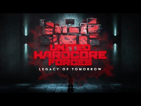 17-02-2018 - United Hardcore Forces - Legacy of Tomorrow - Trailer [HD]