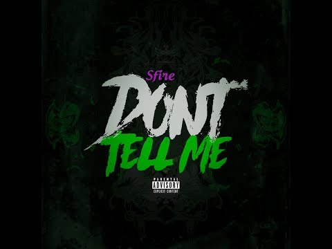 SFire - Don't Tell Me (Official Audio)