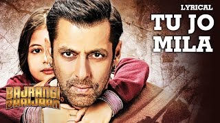 tu jo mila full song with lyrics kk salman khan harshaali bajrangi bhaijaan