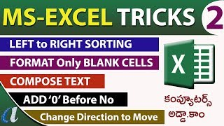 Ms-Excel Tricks in Telugu || Part -2  || Left to Right Sort, Compose text, Format only blink cells||