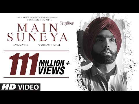 Ammy Virk: Main Suneya Video Song Feat. Simran Hundal, Rohaan |SunnyV, Raj |Navjit B | Bhushan Kumar