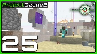 Modded Minecraft | Project Ozone 2 | Ep 25 || So Long and thanks for all the derps!