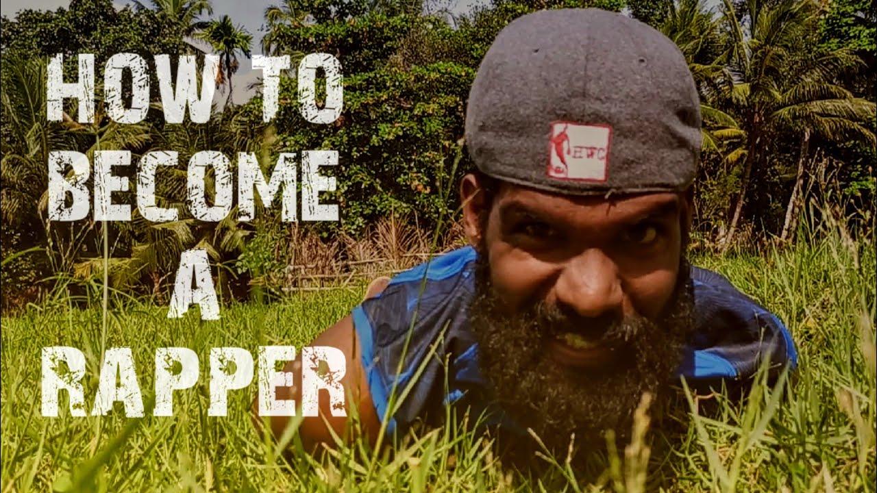 Download රැපෙක් වෙන්නේ කෙසේද..! (How to Become a Rapper..!)
