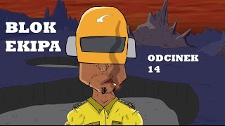 BLOK EKIPA (II), ODCINEK 14