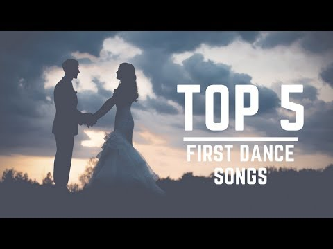 Top 5 Wedding First Dance Songs 2017