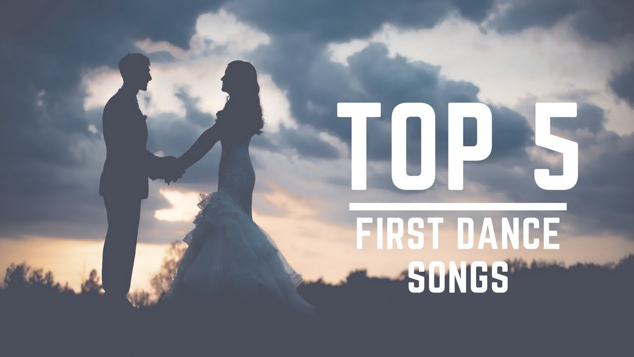 Top 5 Wedding First Dance Songs 2017 Youtube