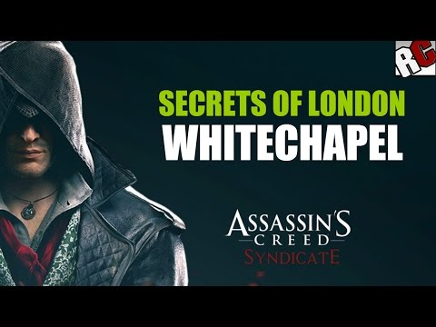 Assassin's Creed: Syndicate - Secrets of London in WHITECHAPEL - Secret of London Locations