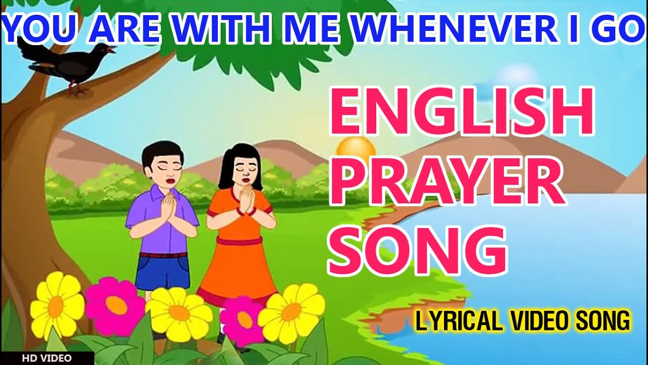 Prayer Song English You Are With Me Wherever I Go Lyrical Video Song School Bell Youtube