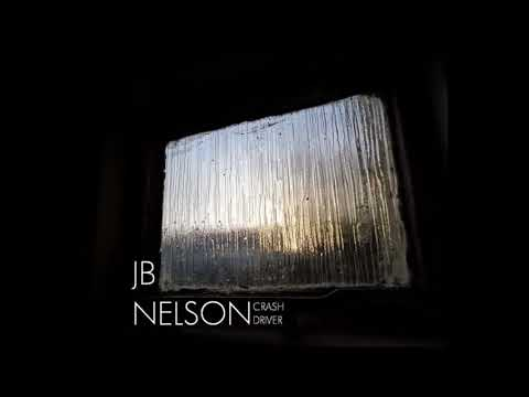 jb-nelson---crash-driver-(full-album)