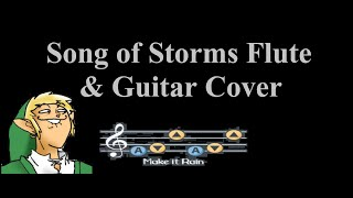 Zelda Song of storms Guitar and Flute Cover