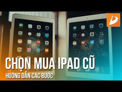 Hướng dẫn chọn mua iPad cũ (Qua sử dụng)