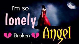 I'm so lonely broken angel Hollywood Heart Broken song । WhatsApps Status video ।