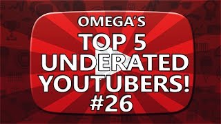 Top 5 Underrated YouTubers! #26
