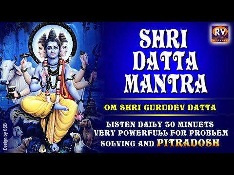 DATTA GURU MANTRA : LISTEN DAILY 30 MINUTES VERY POWERFUL FOR PROBLEM SOLVING & PITRA DOSH !