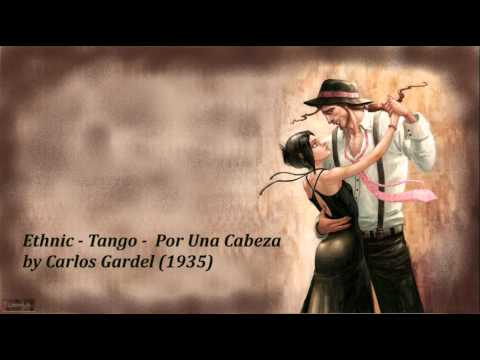 ethnic---tango---por-una-cabeza-by-carlos-gardel-(1935)