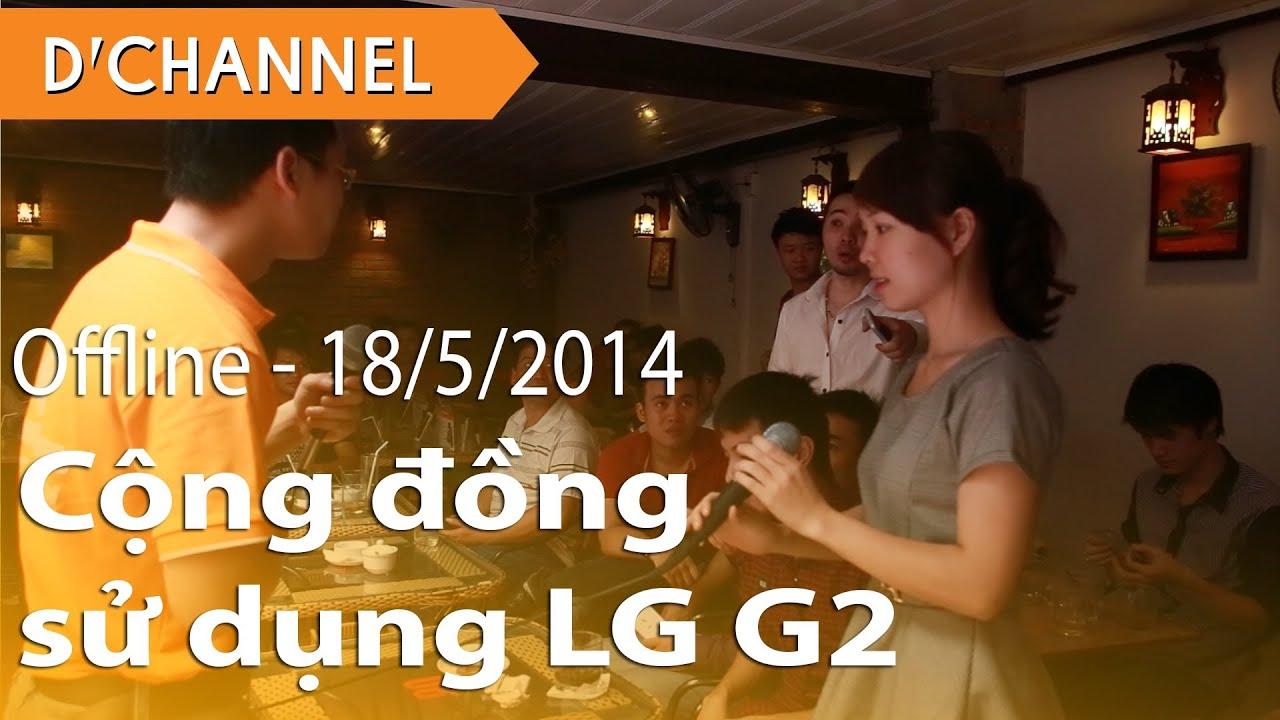 LG G2 Offline cộng đồng sử dụng  – 18/05/2014
