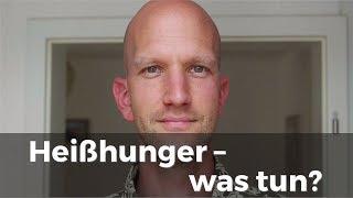 Heisshungerattacken – was tun?