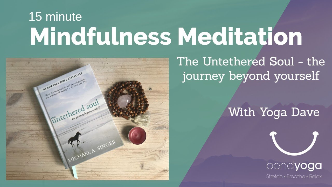 Meditation on the Untethered Soul - a journey beyond yourself (15 minutes)  - YouTube