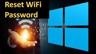 Reset Old or Change WiFi password on Windows 10 Laptop or PC: Reset Saved WiFi Password