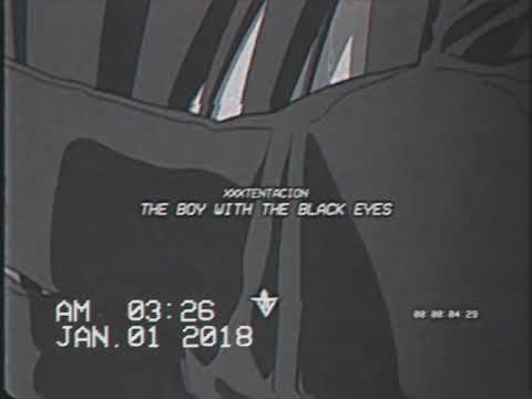 XXXTENTACION - THE BOY WITH THE BLACK EYES