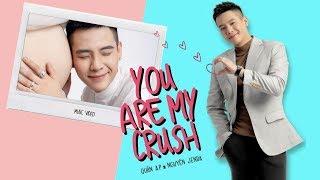 YOU ARE MY CRUSH | QUÂN A.P x NGUYÊN JENDA | OFFICIAL MUSIC VIDEO