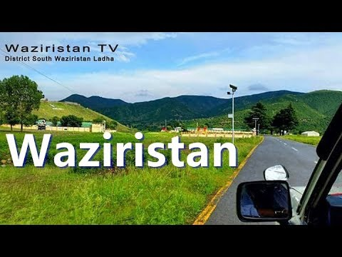 South Waziristan Agency in 2018 Another Murree Of Pakistan!