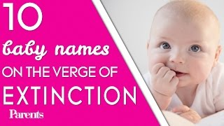10 Baby Names on the Verge of Extinction   Parents