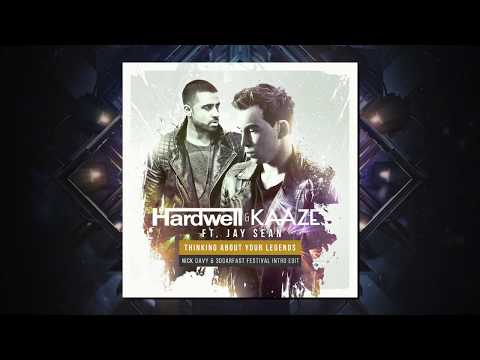 Thinking About Your Legends (Festival Mashup Intro Edit) - Hardwell & KAAZE feat. Jay Sean