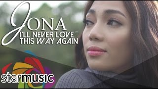 Download song I'll Never Love This Way Again - Jona (Music Video)