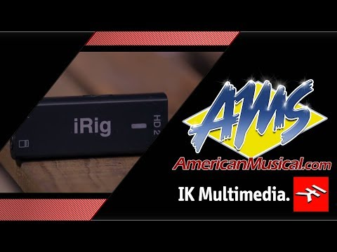 IK Multimedia iRig HD2 Overview - American Musical Supply