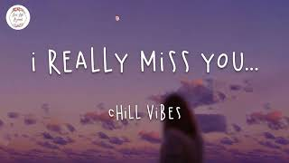 I really miss you-Chill vibes