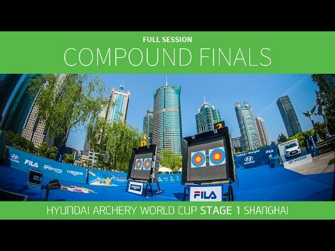 Full session: Compound Finals | Shanghai 2016 Hyundai Archery World Cup S1
