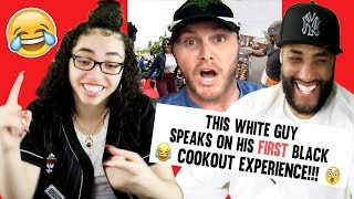 MY DAD REACTS TO White Guy Speaks On His First Black Cookout Experience! 😲😂😁 REACTION