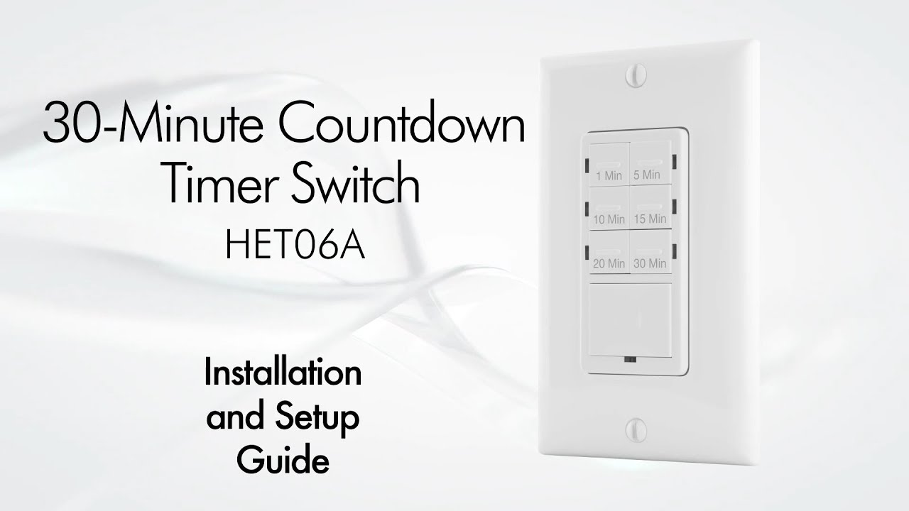 Installation Guide 30 Minute Countdown Timer Switch Topgreener Het06 12 Youtube
