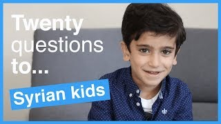 20 Questions to... Syrian Kids