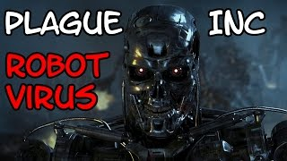 Plague Inc Robot Virus Mod - Making Skynet!