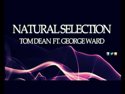 Natural Selection - Tom Dean feat. George Ward