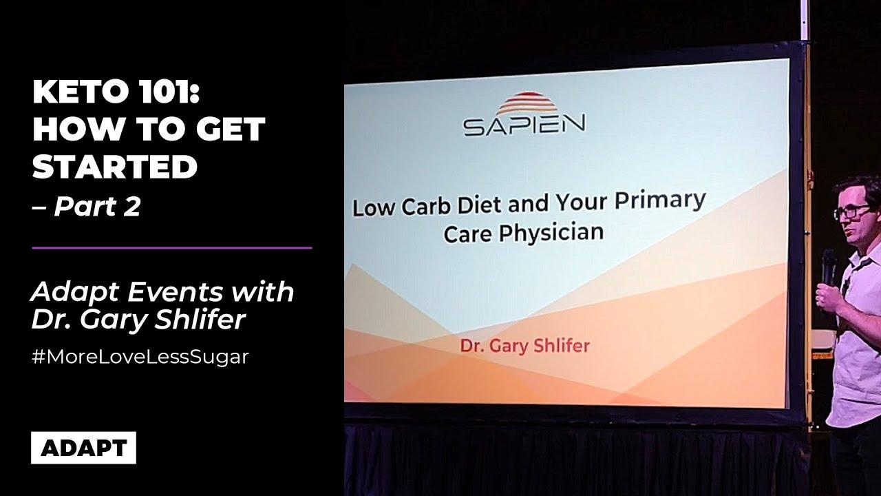KETO  101: GETTING STARTED PART 2  —  DR. GARY SHLIFER [ADAPT EVENT]